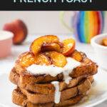 Pinterest graphic with text and a photo of caramelised peach french toast