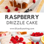 Pinterest pin graphic with text and two photos of a lemon and raspberry drizzle cake.